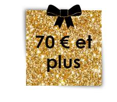 70 € et plus